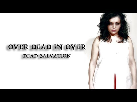 OVER DEAD IN OVER - DEAD SALVATION (OFFICIAL VIDEO - HD)