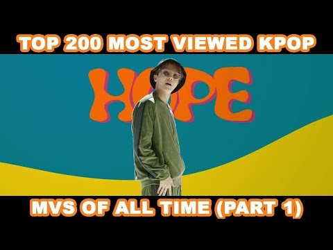 [TOP 200] MOST VIEWED KPOP MVS OF ALL TIME (PART 1)