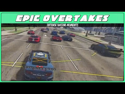 GTA 5 Racing - Epic Overtakes + Intense Moments! (Compilation)