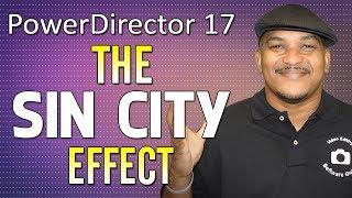 How to Make the Sin City Effect in CyberLink PowerDirector 17 | Color Splash Tutorial