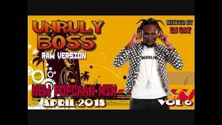 NEW POPCAAN MIX UNRULY BOSS DANCEHALL MIX VOL 6 DJ GAT [RAW VERSION] APRIL 2018 1876899-5643