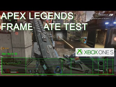 Xbox One S: APEX LEGENDS Frame Rate Test