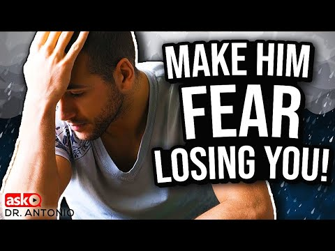 Make Him Worry About Losing You - 7 Powerful Tips That Work