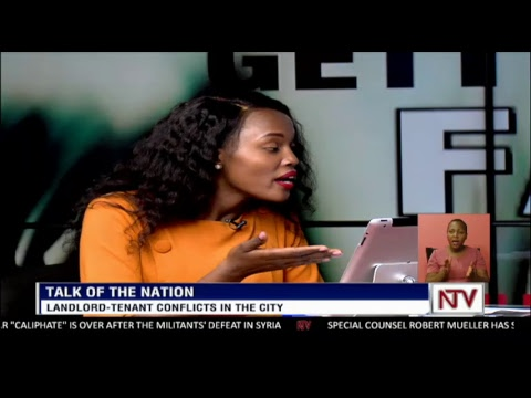 TALK OF THE NATION: Landlord -Tenant conflicts in Kampala city