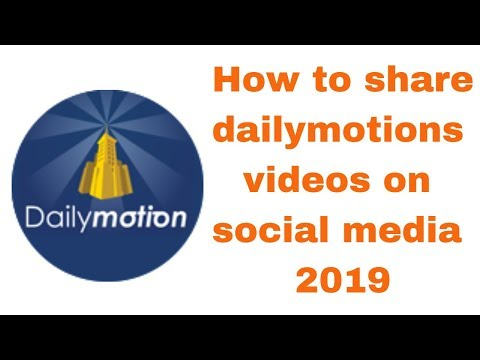 How to share dailymotions videos on social media 2019
