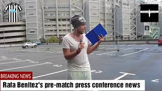 Rafa Benitez's pre-match press conference news | Brighton