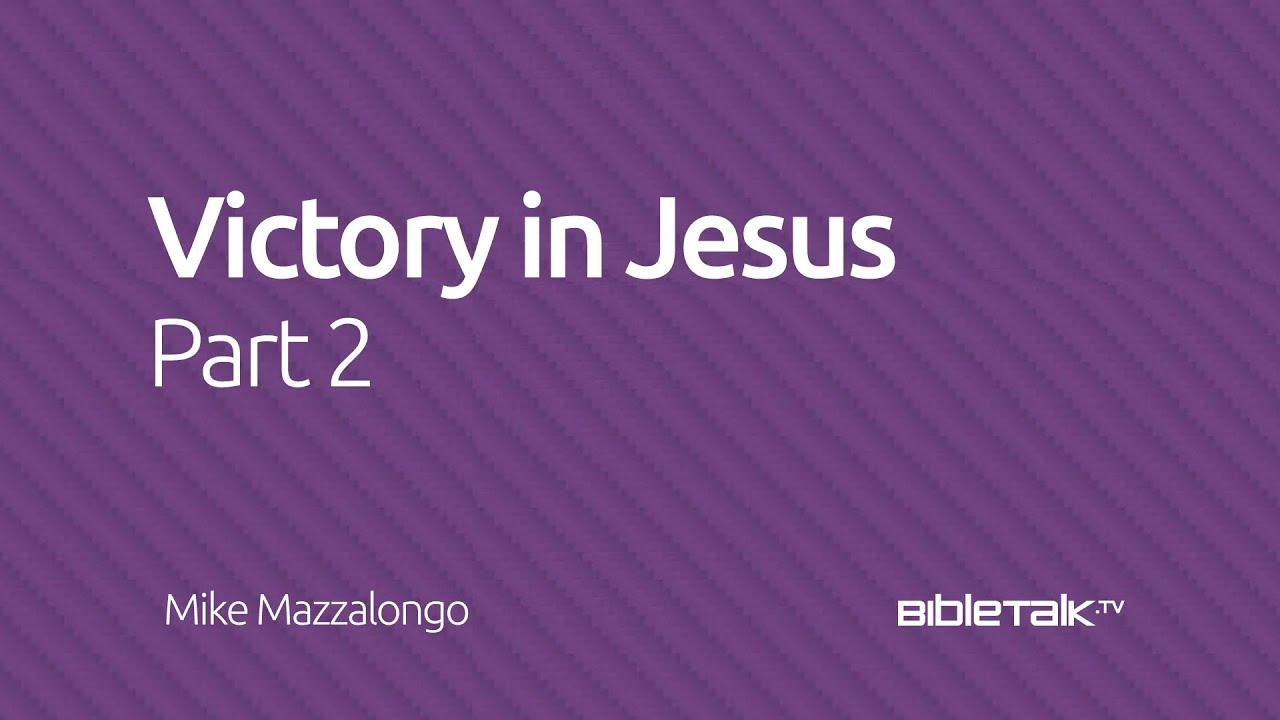 15. Victory in Jesus