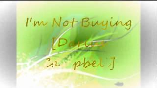 Darius Campbell - I'm Not Buying Lyrics