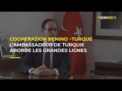 Coopération Benino –Turque : l'ambassadeur de Turquie aborde les grandes lignes