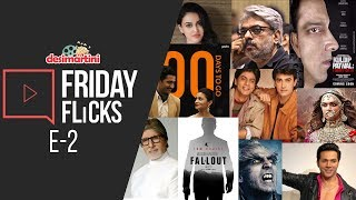 Friday Flicks: E - 2 | Bollywood Weekly Roundup, News Update, Movie Review, Gossip