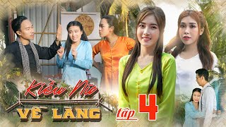 KIỀU NỮ VỀ LÀNG   TẬP 4 : Kế Hoạch Mỹ Nhân   Phim Hài Tết