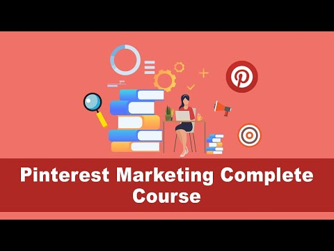Learn Pinterest Marketing - The complete marketing course for Pinterest