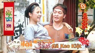 Phim Hài Tết 2019 ► GÃ KEO KIỆT Full HD - ☢  My Sói (Quỳnh Búp Bê) & Quân Anh #phimhaitet