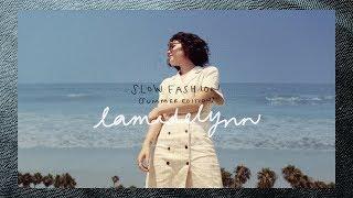 Slow Fashion • Summer Edition