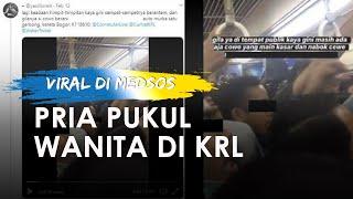 Video Pria Pukul Wanita dan Menarik Hijabnya di KRL, Para Penumpang Lain Geram, Simak Videonya