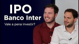 IPOBancoINTER!|ValeapenainvestirnasAÇÕESdobanco?c/TiagoReis