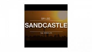Sir LSG feat. Ayanda Jiya - Sandcastle (Official Video)