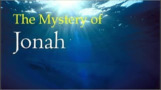 THE MYSTERY OF JONAH