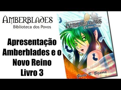 Apresentação - Amberblades e o Novo Reino - Livro 3