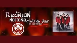"""La Reunión Norteña 2016 - Álbum Completo """"Historias de Amor en Canciones"""""""