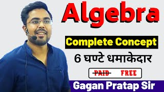 Algebra Complete Concept + Questions By Gagan Pratap Sir FOR CGL, CHSL, CPO, CDS, CAT & RAILWAY EXAM