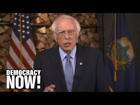 Bernie Sanders: 2020 Election Is a Fight Against Trump, Authoritarianism, Greed, Oligarchy & Bigotry