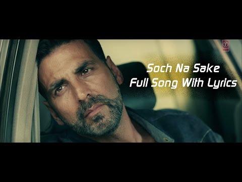 Soch Na Sake Full Audio Lyrics Arijit Singh Amaal Mallik Amp Tulsi Kumar Airlift