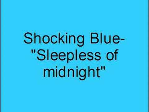 Shocking Blue- Sleepless of midnight