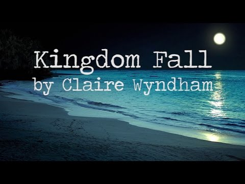 Kingdom Fall (Song) by Claire Wyndham