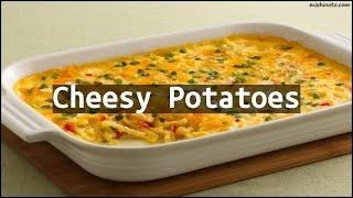 Recipe Cheesy Potatoes