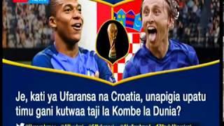 Je nani ataibuka bingwa wa dunia kati ya Ufaransa na Croatia? I Zilizala Viwanjani