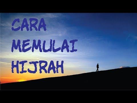 Cara Memulai Hijrah - Ustadz Muhammad Nuzul Dzikri, Lc.