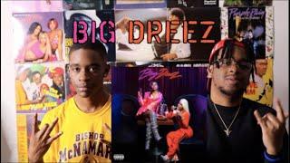 "Dreezy ""Big Dreez"" ReactionReview"