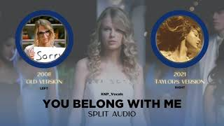 Taylor Swift - You Belong With Me (Old vs Taylor's Version Split Audio)
