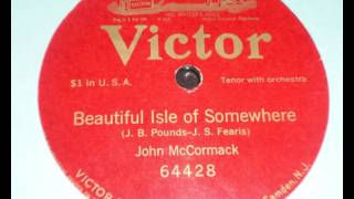 1916 - Beautiful Isle of Somewhere - John McCormack