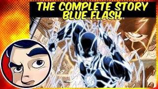 "Flash ""The End of the Road"" (Blue Flash/ Death of Savitar) - Complete Story"