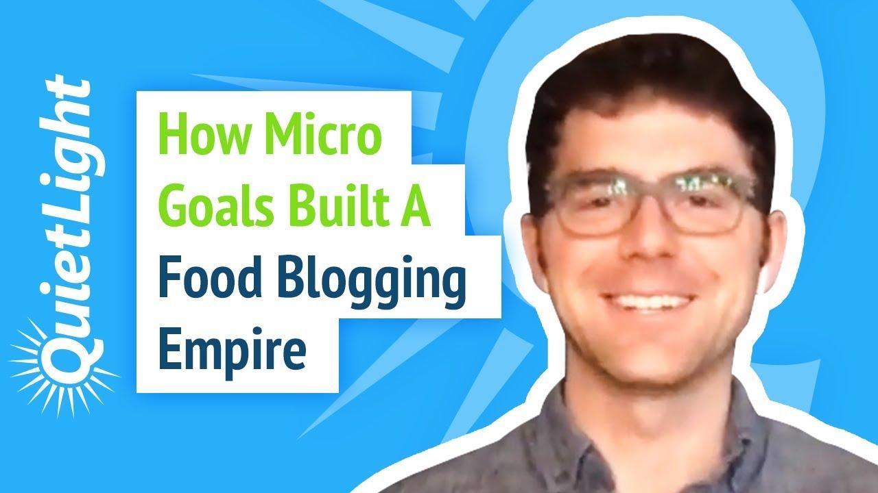 How Micro Goals Built a Food Blogging Empire