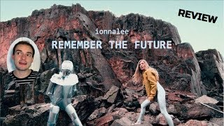 Ionnalee   Remember The Future (Album Review)