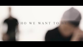Kevin Tiah - Who We Want To Be [Official Video]