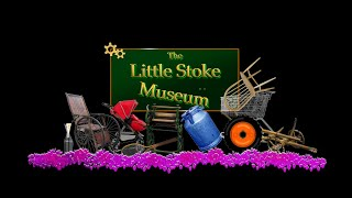 The Little Stoke Museum