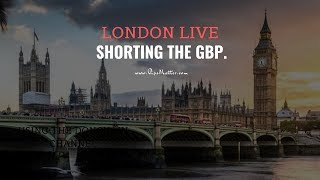 Shorting the GBP vs the EUR and USD [LONDON LIVE]