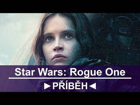 O příběhu Star Wars: Rogue One (spoilery!)