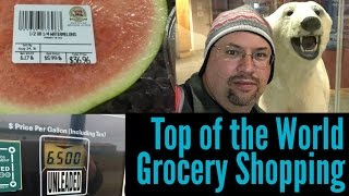 Couples Weekend in BARROW, ALASKA • Grocery Store Prices!