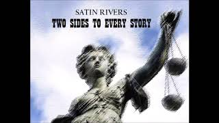 Satin Rivers - Two Sides To Every Story