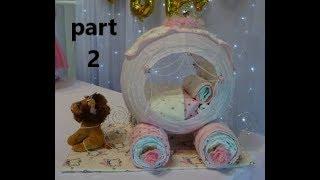Princess Carriage Diaper Cake PART 2
