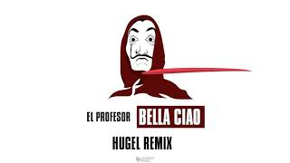 El Professor   Bella Ciao (Hugel Remix) [Ringtone]