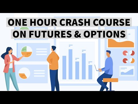 ONE HOUR CRASH COURSE ON FUTURES & OPTIONS