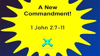 A New Commandment! – Lord's Day Sermons – Mar 1 2020 – 1 John 2:7-11