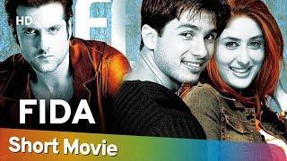 Fida (HD) Hindi Full Movie in 15 Mins | Shahid Kapoor | Kareena Kapoor | Fardeen Khan