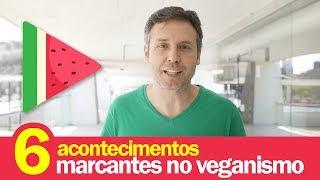 6 Acontecimentos Marcantes No Veganismo - Ricardo Laurino